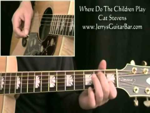 How To Play Cat Stevens Where Do The Children Play (intro only)