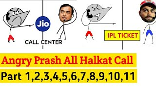 angry prash halkat call compilation 1,2,3,4,5,6,7,8,9,10,11 | angry prash halkat call 1 to 10