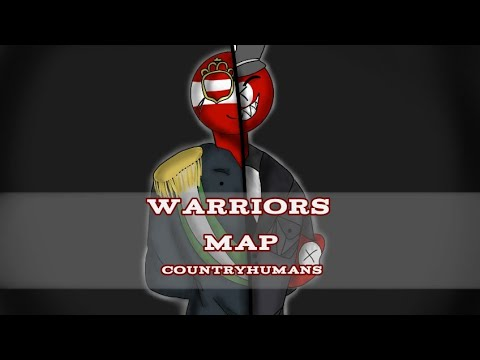 Warriors | CountryHumans Completed MAP | [Read Desc]