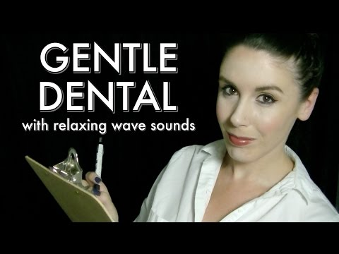 Gentle Dental II with Wave Sounds: ASMR Dental Exam Role Pla