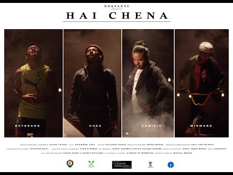 Hai Chena | NOKPANTE | Feat. Youth Icons - Dominic|Batsrang|Chea|Winward | Music Video