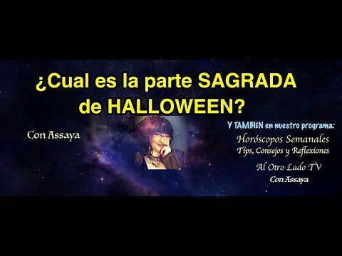 ♥ ¿Cual es la parte SAGRADA de HALLOWEEN?. Con ASSAYA. Horóscopos. Al Otro Lado Tv