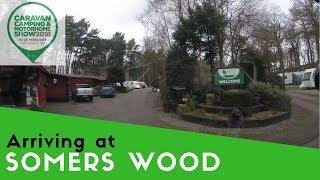 Arriving at Somers Wood Caravan Park