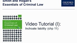 Inchoate liability (chp 11) - Smith and Hogan's Essentials of Criminal law