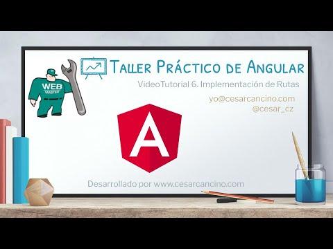 VideoTutorial 6 del Taller Práctico de Angular. Implementación de Rutas