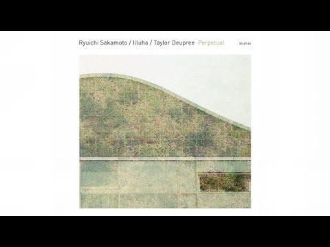 Ryuichi Sakamoto/Illuha/Taylor Deupree - Movement, 3 (12k1082)