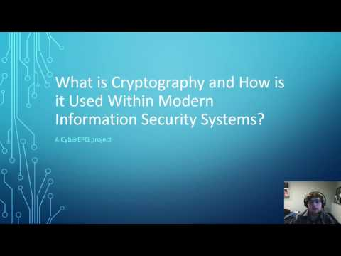 CyberEPQ - What is Cryptography and How is it Used Within Modern Information Security Systems?
