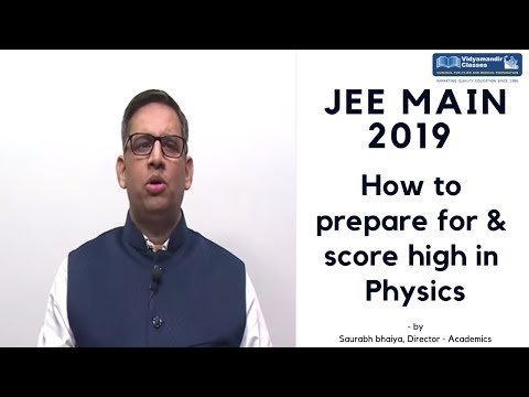 How to score high in JEE Main 2019 Physics by Saurabh bhaiya of