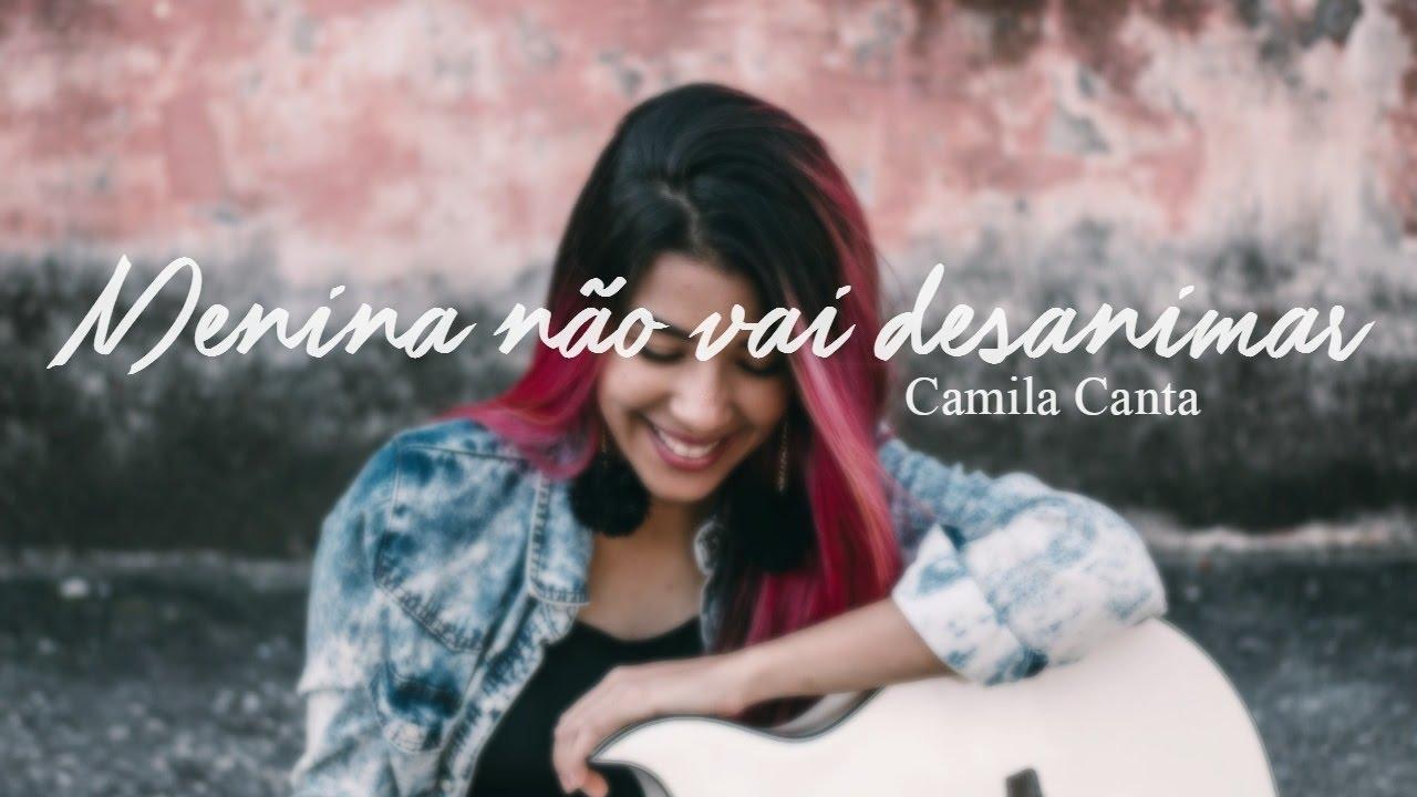 Camila Canta - Menina Não Vai Desanimar (Marcela Tais Cover)
