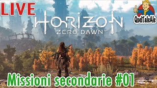 Horizon Zero Dawn - Gameplay ITA - [LIVE] - Missioni secondarie #01