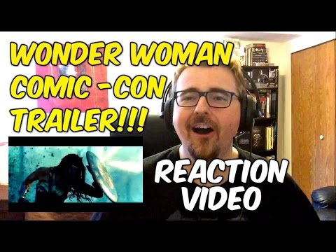 WONDER WOMAN: OFFICIAL COMIC-CON TRAILER | Reaction Video