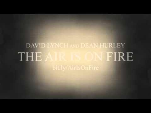 """David Lynch & Dean Hurley - """"The Air Is on Fire"""" (exhibition soundscape)"""