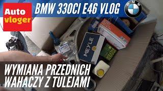 BMW 330Ci E46 - wymiana przednich wahaczy z tulejami