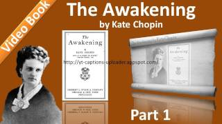 The Awakening by Kate Chopin - Part 1 - Chs 01-05