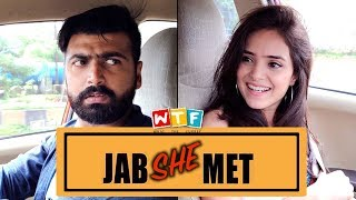 Jab She Met | What The Fukrey
