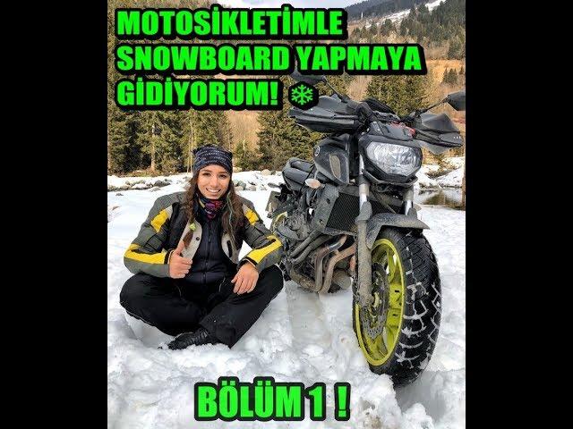 MOTOSİKLETLE SNOWBOARD YAPMAYA GİDİYORUM! BÖLÜM 1!
