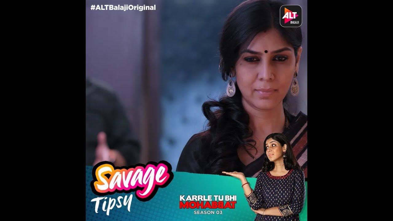 Download Karrle Tu Bhi Mohabbat Season 3 | Savage Tipsy | Sakshi Tanwar | Ram Kapoor | ALTBalajiOriginal