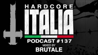 Hardcore Italia - Podcast #137 - Mixed by Brutale
