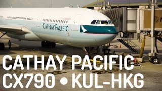 Cathay Pacific CX790 : Flying from Kuala Lumpur to Hong Kong