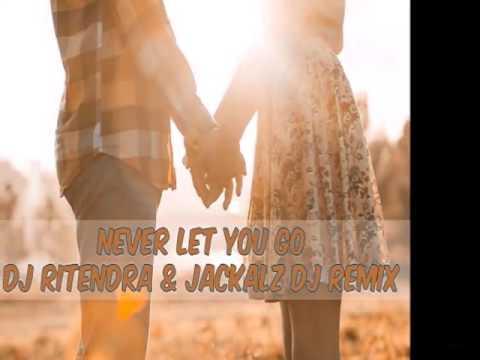 Never Let You Go - DJ Ritendra & Jackalz DJ (Zoukyton Remix)