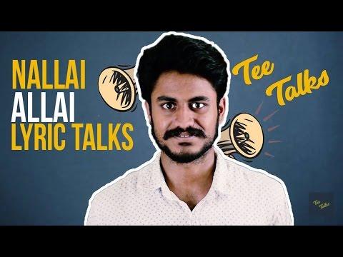 Nallai Allai Lyric Talks-Tee Talks #2