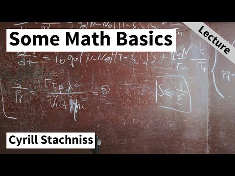 Some Math Basics often used in Photogrammetry (Cyrill Stachniss, 2021)