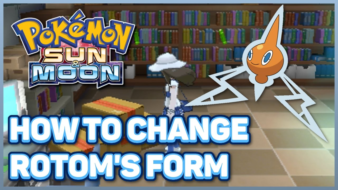 How to Change Rotom's Form in Pokémon Sun and Moon - YouTube