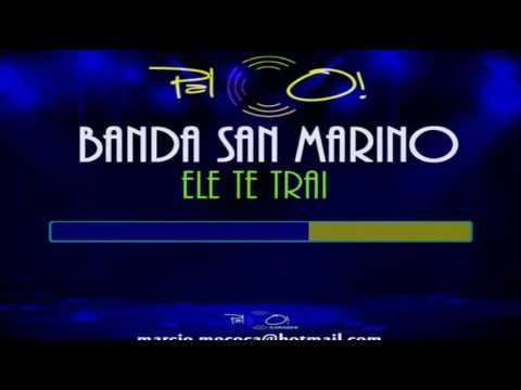 Banda San Marino   Ele te trai - Karaoke