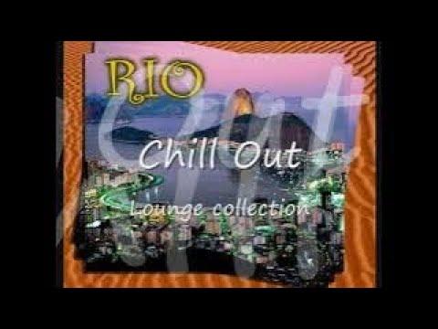 Rio Chill Out - Lounge collection (Samba & Brazilian Music)