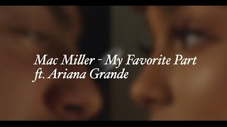 Mac Miller - My Favorite Part ft. Ariana Grande Lyrics