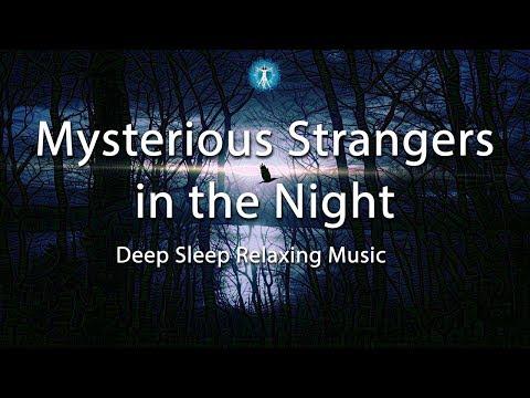 "1 Hour Sleep Music: ""Mysterious Strangers in the Night"" -  Deep Sleep Relaxing Music Track"