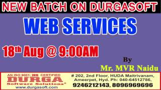New Batch On Web Services by Mr. MVR Naidu On 18th Aug @9AM At Maitrivanam(HYD) - Offline Batch
