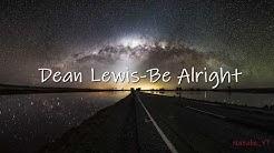 ♫ Dean Lewis - Be Alright Lyrics ♫