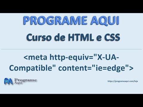 Curso De HTML E CSS Gratis Aula 06   Meta Http Equiv=X UA Compatible Content=ie=edge