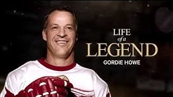 Gordie Howe: Life of a Legend