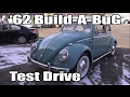Classic VW BuGs 1962 Resto Beetle Build A BuG Project Test Drive