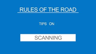 3 - SCANNING - Rules of the Road - (Useful Tips)