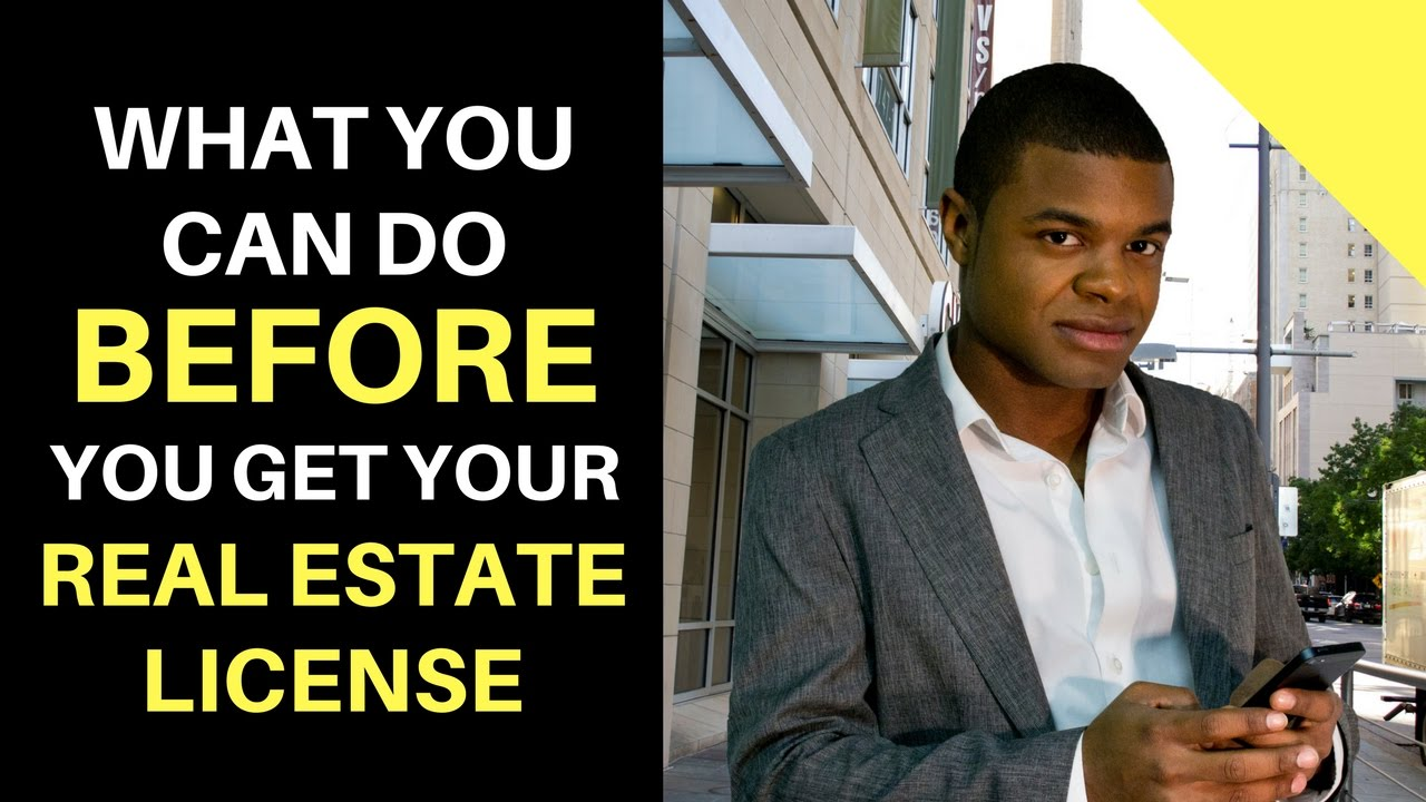 What You Can Do Before You Get Your Real Estate License Youtube