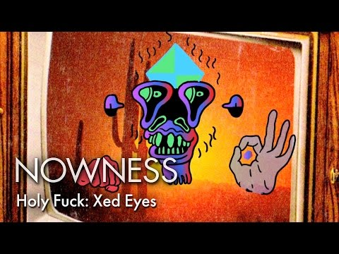 Holy Fuck: Xed Eyes (Official Video)