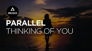 Parallel - Thinking Of You [EDM Sauce Copyright Free Records]