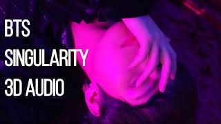 BTS (방탄소년단) - Singularity 3D AUDIO (LOVE YOURSELF 轉 Tear 'Singularity' Comeback Trailer) Mp3