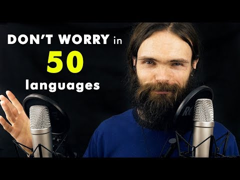 How to Say DON'T WORRY in 50 Languages (ASMR Whispers)