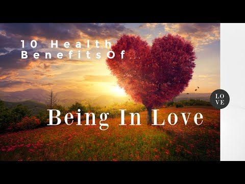 10 HEALTH BENEFITS OF BEING IN LOVE | CHARLEY'S BLOG LIFE