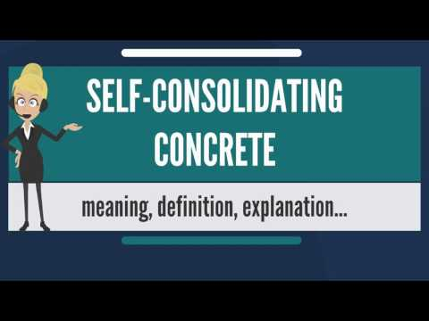 What is SELF-CONSOLIDATING CONCRETE? What does SELF-CONSOLIDATING CONCRETE mean?