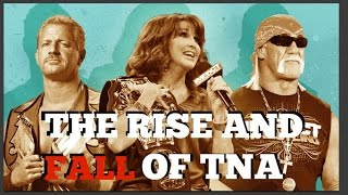 The Rise And Fall Of TNA Wrestling (Extended Cut)
