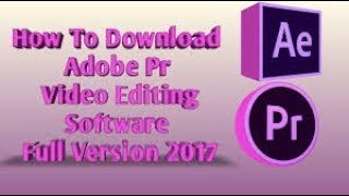 How to downlaod and install adobe premire pro 2018 for free .