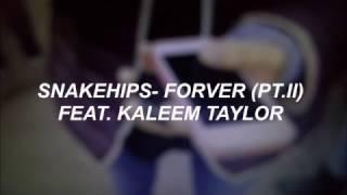 //SNAKEHIPS- Forever Feat. Kaleem Taylor (Subtitulado en español)