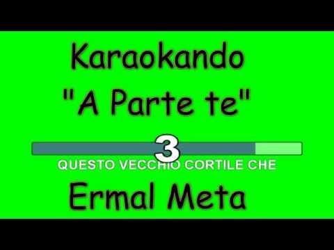 Karaoke Italiano - A Parte Te - Ermal Meta ( Testo )