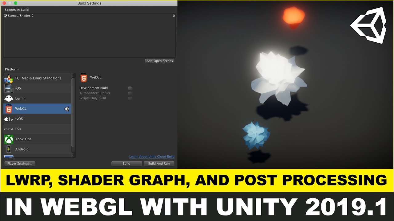 Unity3d Building to WebGL with LWRP, ShaderGraph, and Post Processing in  Unity3d 2019