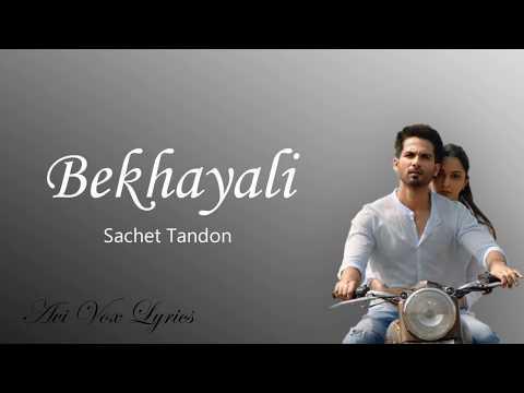 BEKHAYALI LYRICS - Kabir Singh - Sachet Tandon - Avi Vox Lyrics